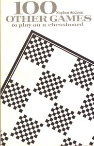100 Other Games to Play on a Chessboard