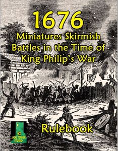 1676: Miniatures Skirmish Battles in the Time of King Philip's War