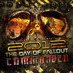 2012: The Day of Fallout – Commander