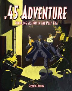 .45 Adventure: Crimefighting Action in the Pulp Era