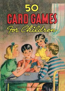 50 Card Games for Children