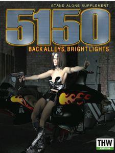 5150: Back Alleys, Bright Lights