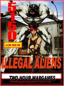 5150: Illegal Aliens