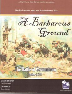 A Barbarous Ground: The Battle of Germantown, 1777