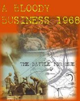 A Bloody Business: The Battle of Hue, 1968