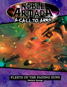 A Call to Arms: Noble Armada – Fleets of Fading Suns
