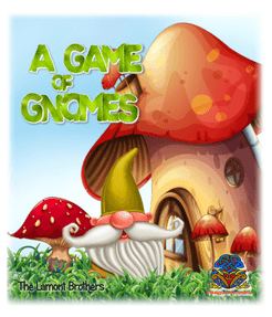 A Game of Gnomes