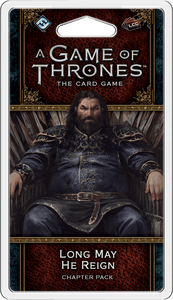 A Game of Thrones: The Card Game (Second Edition) – Long May He Reign