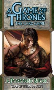 A Game of Thrones: The Card Game – A Poisoned Spear