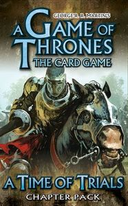 A Game of Thrones: The Card Game – A Time of Trials