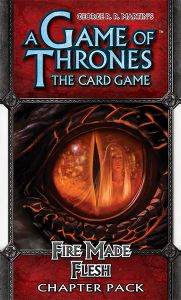 A Game of Thrones: The Card Game – Fire Made Flesh