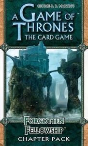 A Game of Thrones: The Card Game – Forgotten Fellowship