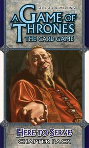 A Game of Thrones: The Card Game – Here to Serve