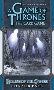 A Game of Thrones: The Card Game – Return of the Others