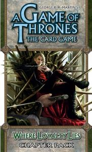 A Game of Thrones: The Card Game – Where Loyalty Lies