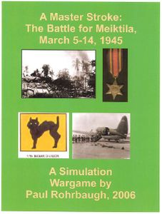 A Master Stroke: The Battle for Meiktila, March 5-14, 1945