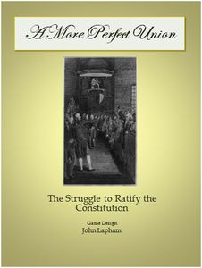 A More Perfect Union: The Struggle to Ratify the Constitution