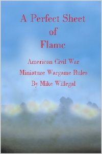A Perfect Sheet of Flame: American Civil War Miniature Wargame Rules