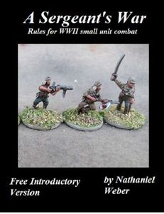 A Sergeant's War: Free Intro Version – Rules for WWII Small Unit Combat