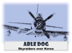 Able Dog Skyraiders over Korea