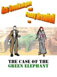 Ace Goodknight and Penny Dreadfull in The Case of the Green Elephant