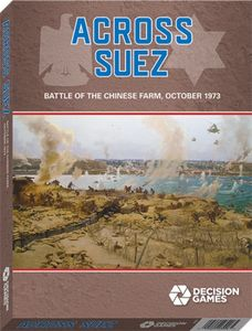 Across Suez: The Battle of the Chinese Farm October 15, 1973