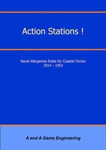 Action Stations!: Naval Wargame Rules for Coastal Forces 1914-1953 (Fourth Edition)