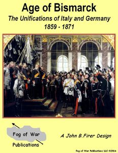 Age of Bismarck: The Unifications of Italy and Germany 1859-1871