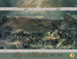 Age of Muskets Volume II: Eagles Rising