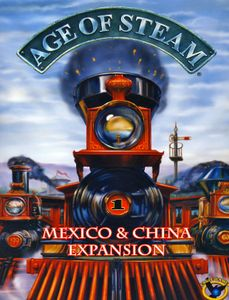 Age of Steam Expansion: Mexico & China
