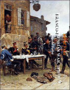Age of Valor: Franco-Prussian War 1870 - 71: Imperial Period