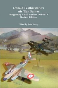 Air War Games: Wargaming Aerial Warfare 1914-1975