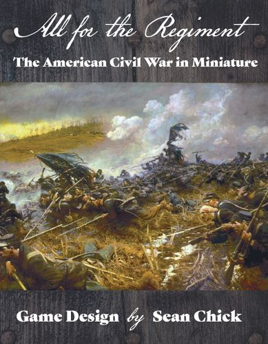 All For The Regiment: The American Civil War in Miniature