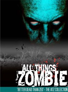 All Things Zombie: Better Dead Than Zed!