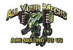 All Your Mechs Are Belong To Us