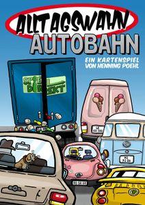 Alltagswahn Autobahn