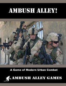 Ambush Alley! A Game of Modern Urban Combat