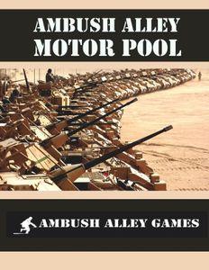 Ambush Alley: Motor Pool
