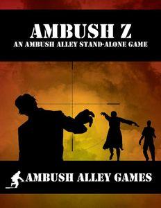 Ambush Z: An Ambush Alley Stand-Alone Game