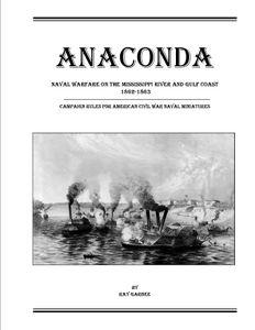 Anaconda: Naval Warfare on the Mississippi and Gulf Coast 1862-1863