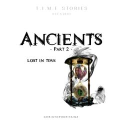 Ancients Part 2: Lost In Time (fan expansion for T.I.M.E Stories)