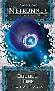 Android: Netrunner – Double Time