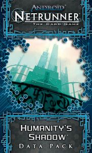Android: Netrunner – Humanity's Shadow