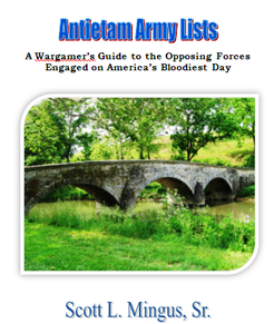 Antietam Army Lists: A Wargamer's Guide to the Opposing Forces Engaged on America's Bloodiest Day