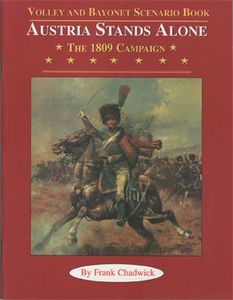Austria Stands Alone: The 1809 Campaign – Volley and Bayonet Scenario Book