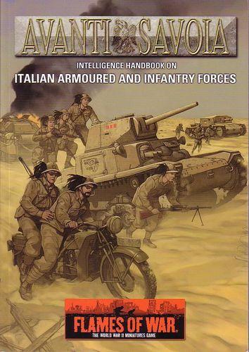 Avanti Savoia: Intelligence Handbook on Italian Armoured and Infantry Forces