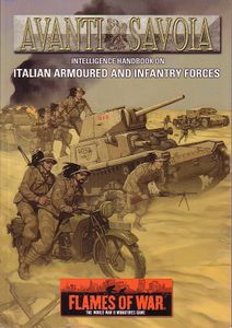 Avanti Savoia: Intelligence Handbook on Italian Armoured and Infantry Forces