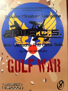 A.W.A.C.S.: Arm Weapons And Climb Solo – Gulf War