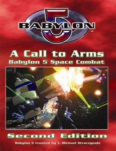 Babylon 5: A Call to Arms (Second Edition)