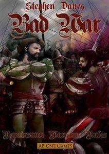 Bad War: Renaissance Wargame Rules
